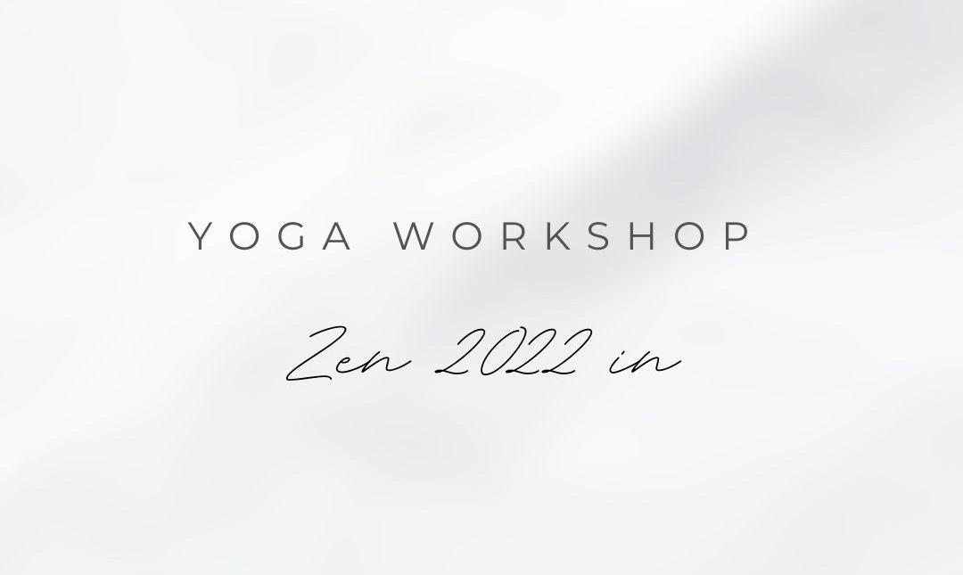 Yoga workshop Zen 2022 in - YogabyCarola